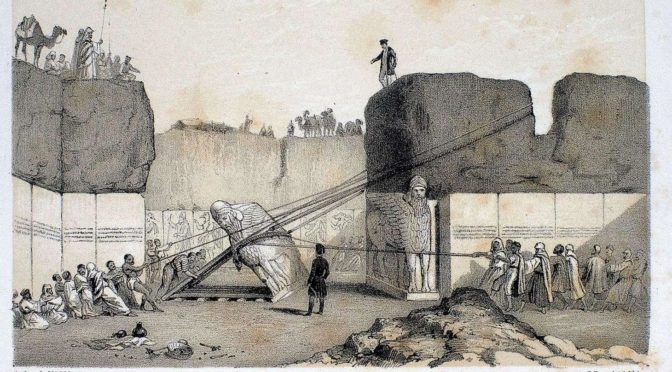 1849: Wegnahme neuassyrischer Alabaster-Figuren durch Austen Henry Layard